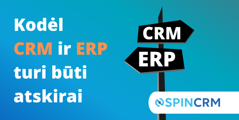 ERP ir CRM – kodėl šios sistemos turi būti atskiros